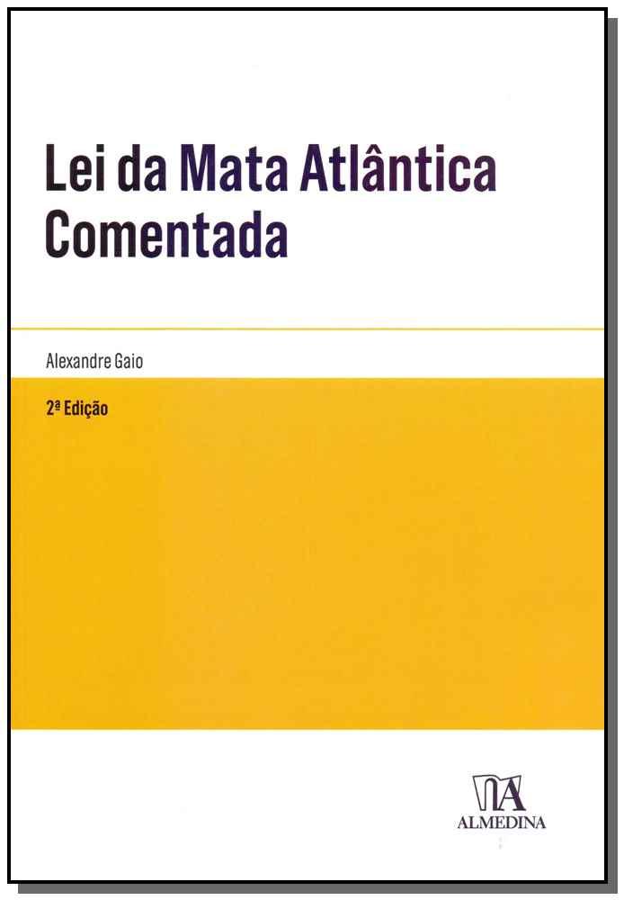 Lei da Mata Atlântica Comentada - 02Ed/18