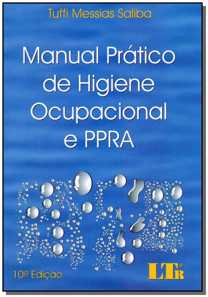 Manual Prático de Higiene Ocupacional e PPRA - 10ED/19