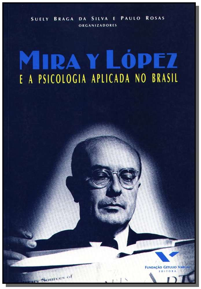 Mira y Lopez e a Psicologia Aplicada no Brasil