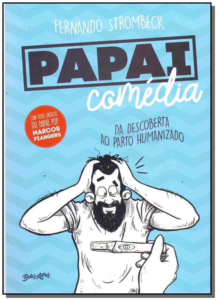 Papai Comédia: da Descoberta ao Parto Humanizado