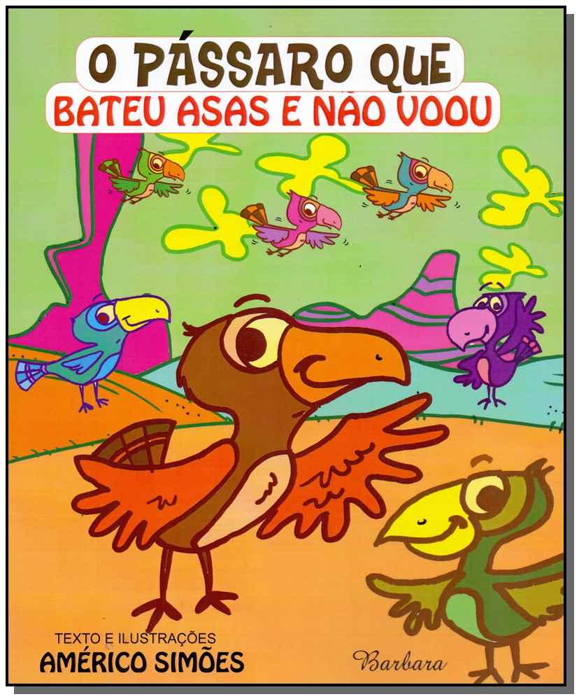 Pássaro Que Bateu Asas e Não Voou, O