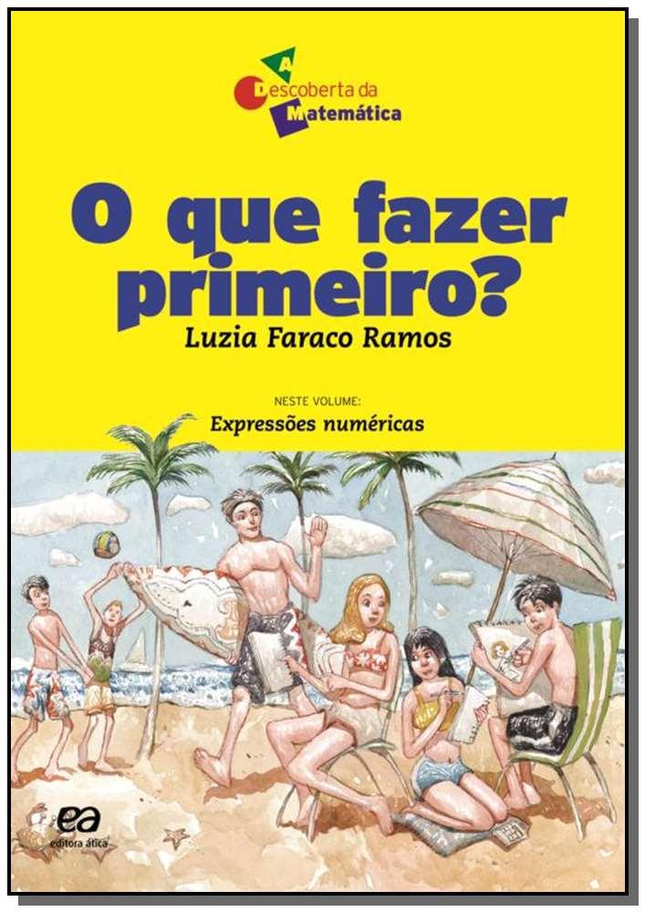 QUE FAZER PRIMEIRO?, O