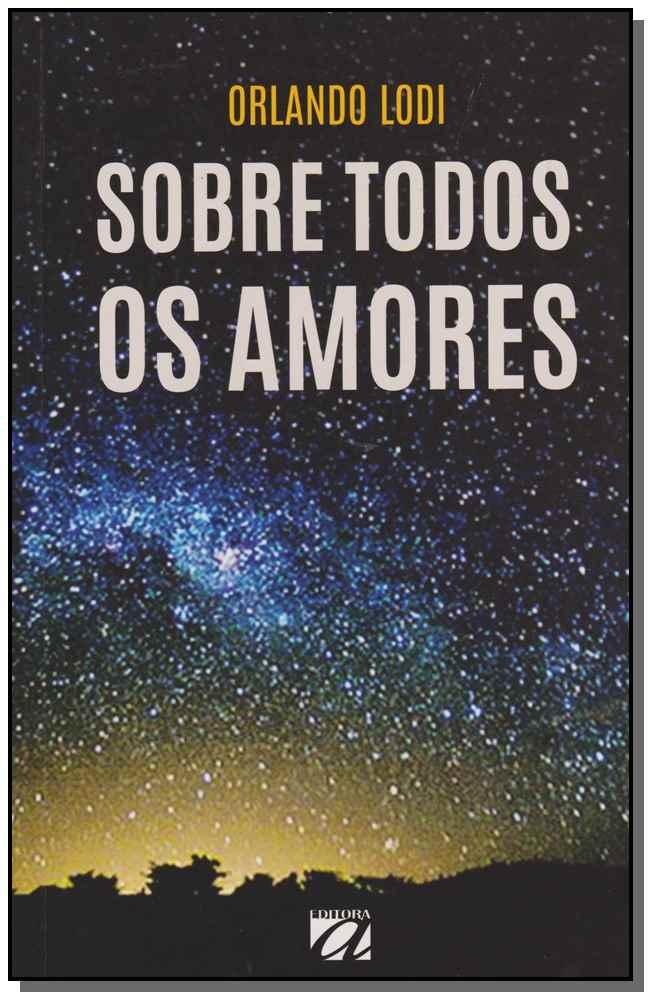 Sobre Todos os Amores
