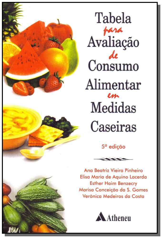 Tabela para avaliação de consumo alimentar em medidas caseiras - 05Ed/04