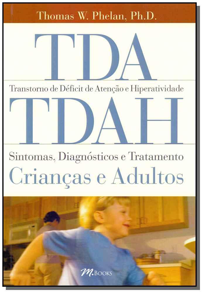TDA/TDAH - Transtorno de Déficit de Atenção e Hiperatividade