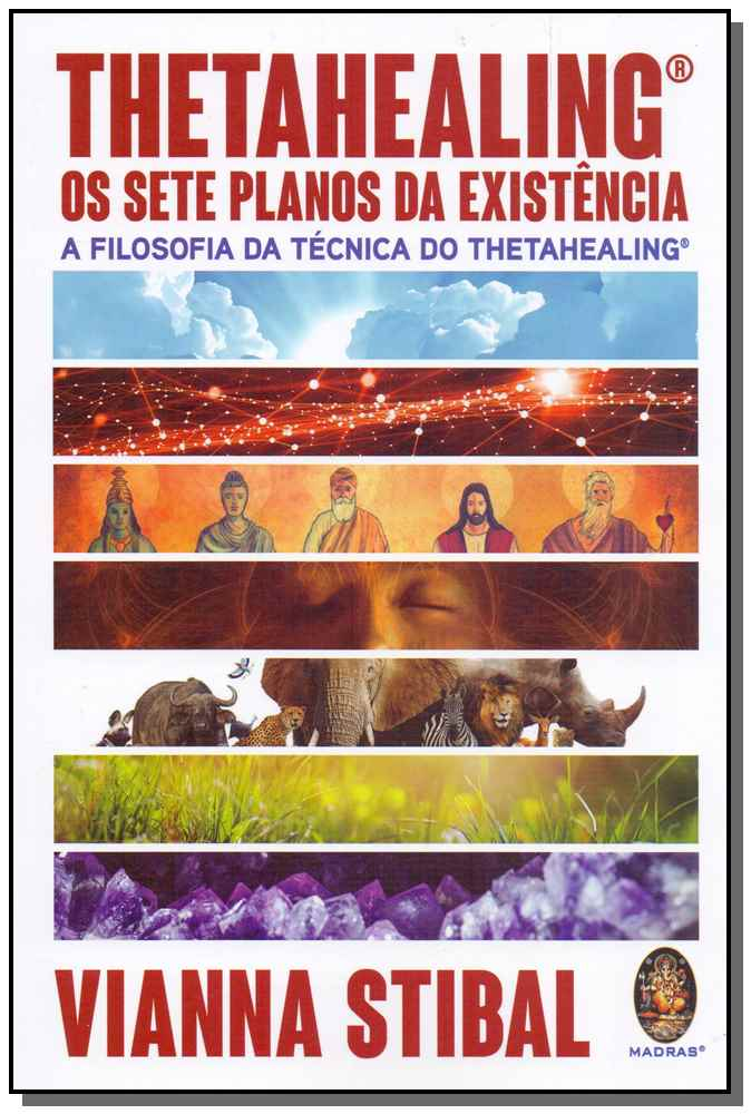 THETAHEALING - OS SETE PLANOS DA EXISTENCIA