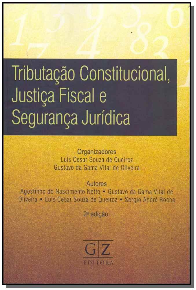 Tributação Constitucional, Justiça Fiscal e Segurança Pública - 02Ed/18