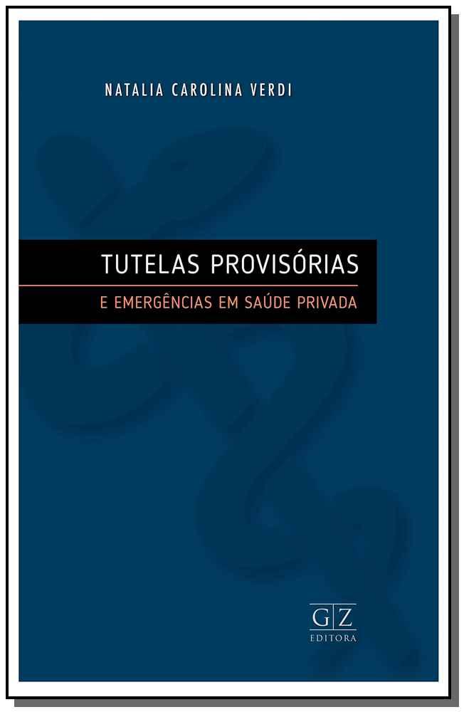 Tutelas Provisórias e Emergências Saúde Privada - 01ed/19