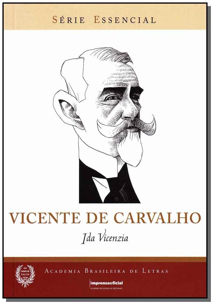 Vicente de Carvalho - Série Essencial