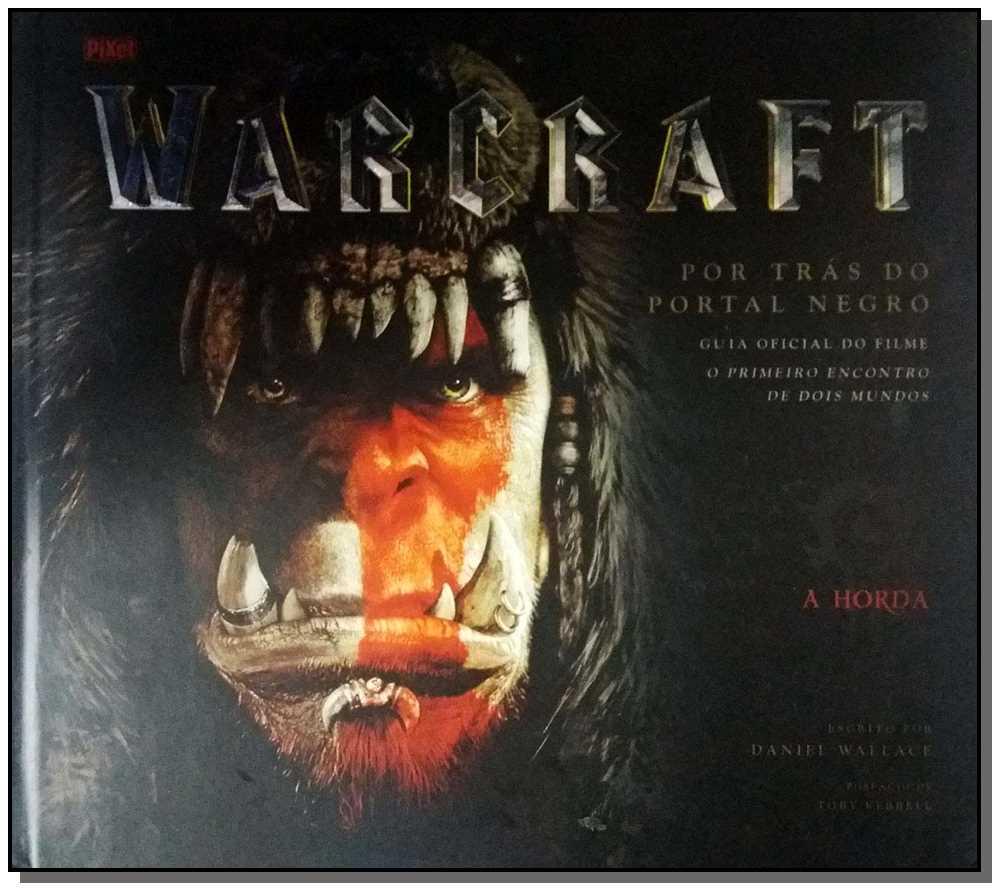 Warcraft - Beyoun The Dark - Guia Oficial Do Filme